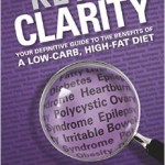 Jimmy Moore's Keto Clarity: the Definitive Modern Guide to the Ketogenic Diet
